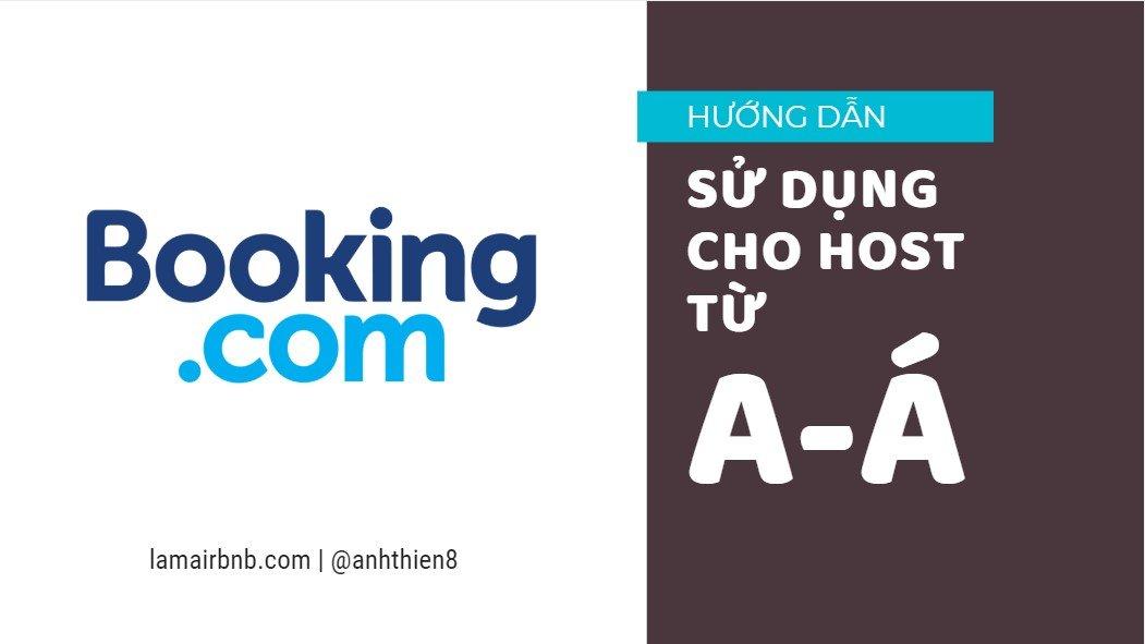 Hướng Dẫn Sử Dụng Booking.com cho Host từ A-Z