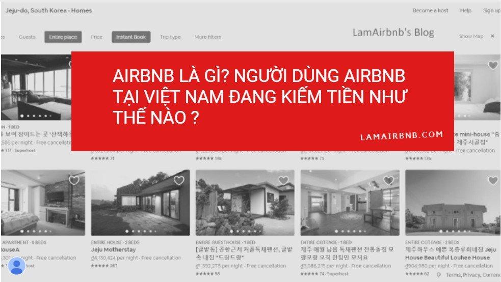 Airbnb Là Gì? Có thể kiếm được tiền từ Airbnb không ? Thị trường 2019 có thích hợp để bước vào không ? và làm sao để bắt đầu kiếm tiền trên airbnb. ĐỌC NGAY